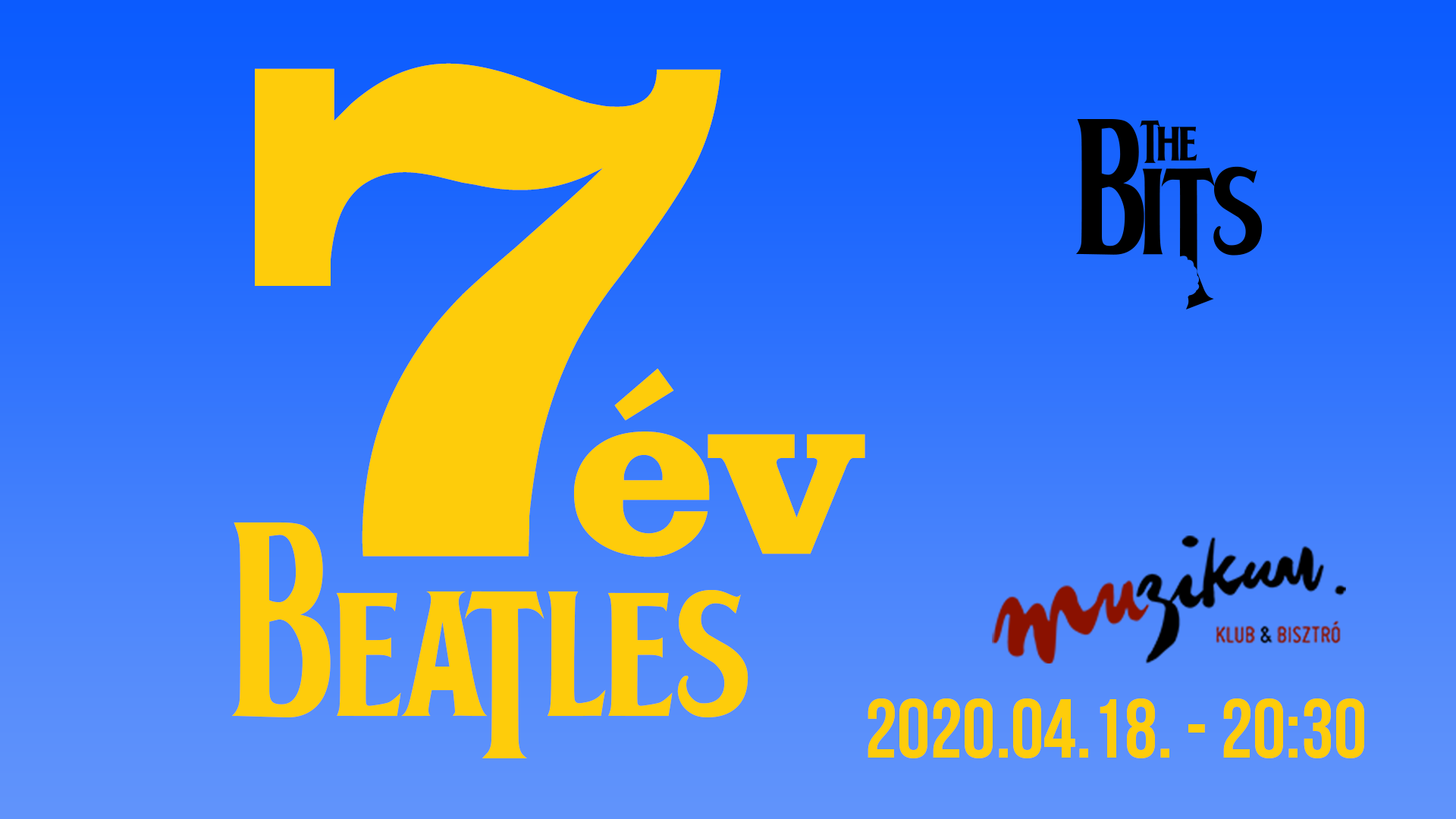 7 év Beatles a The Bits-szel